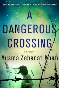 A Dangerous Crossing Ausma Zehanat Khan