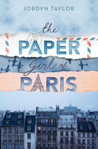 The Paper Girl of Paris Jordyn Taylor