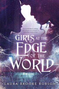 Girls at the Edge of the World Laura Brooke Robson