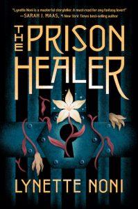 The Prison Healer Lynette Noni