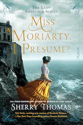 Miss Moriarty I Presume Sherry Thomas